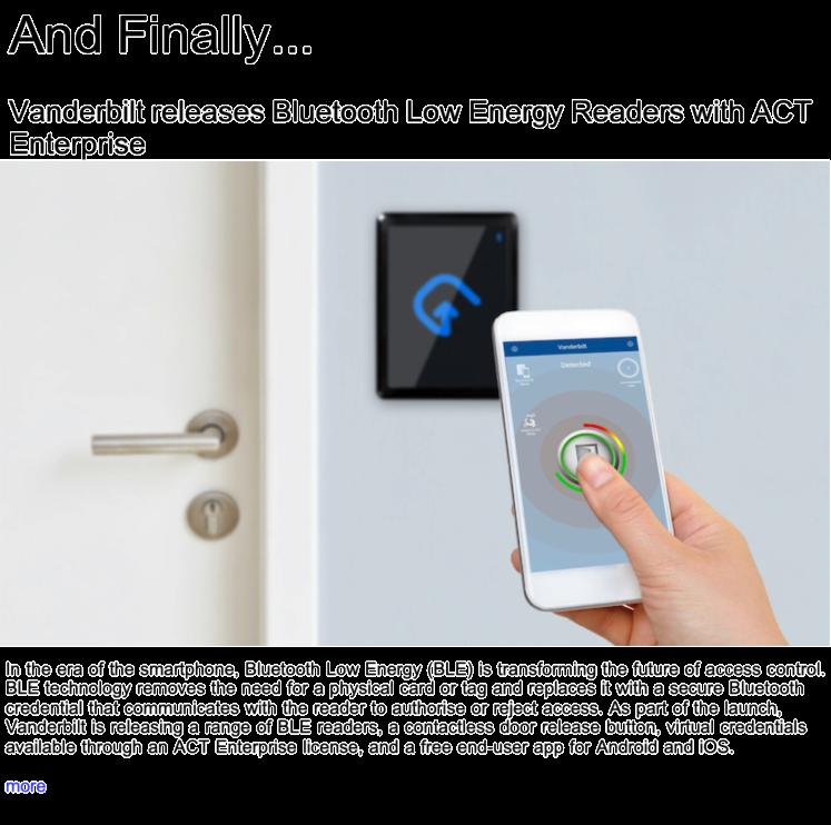 Advert: https://www.locksandsecuritynews.com/pages/18164/vanderbilt_releases_bluetooth_low_energy_readers_with_act_enterprise/